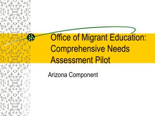 Office of Migrant Education: Comprehensive Needs Assessment Pilot