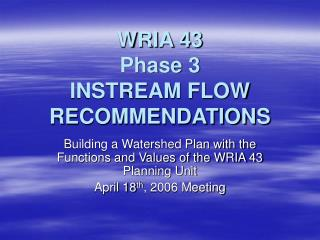 WRIA 43 Phase 3  INSTREAM FLOW RECOMMENDATIONS