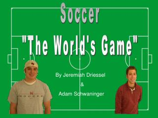 "Soccer ""The World's Game"""