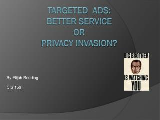 Targeted  ads: better service  or  Privacy Invasion?