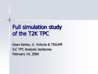 Full simulation study  of the T2K TPC