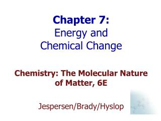 Chapter 7:  Energy and Chemical Change