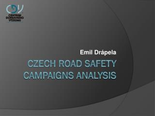 CZECH ROAD SAFETY CAMPAIGNS ANALYSIS
