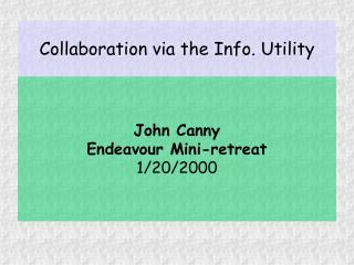 Collaboration via the Info. Utility
