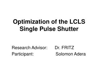 Optimization of the LCLS Single Pulse Shutter