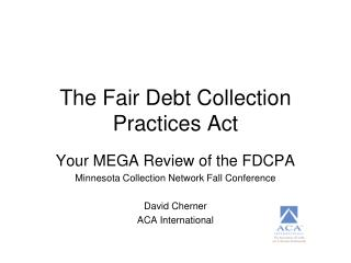 The Fair Debt Collection Practices Act