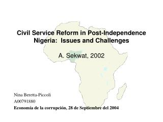 Civil Service Reform in Post-Independence Nigeria:  Issues and Challenges A. Sekwat, 2002