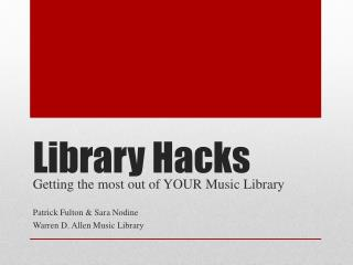 Library Hacks
