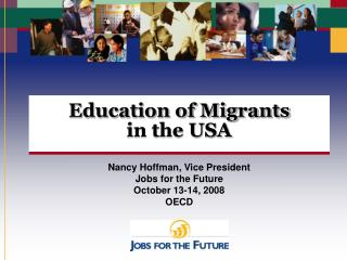 Education of Migrants  in the USA