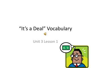 """It's a  D eal"" Vocabulary"