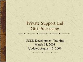 Private Support and  Gift Processing