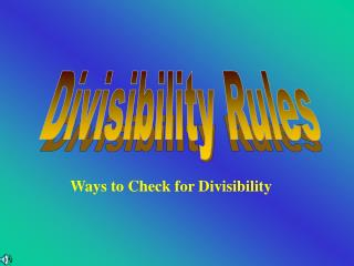 Ways to Check for Divisibility
