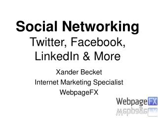 Social Networking Twitter, Facebook, LinkedIn & More