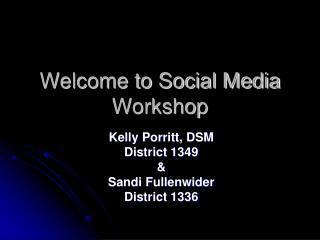 Welcome to Social Media Workshop