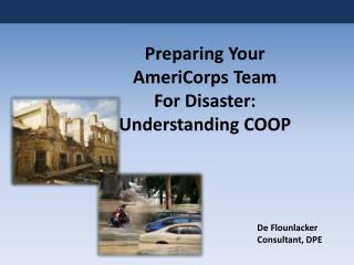 Preparing Your AmeriCorps Team  For Disaster:  Understanding COOP