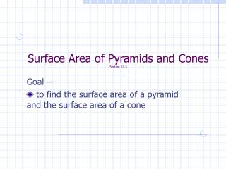 Surface Area of Pyramids and Cones Section 12.3