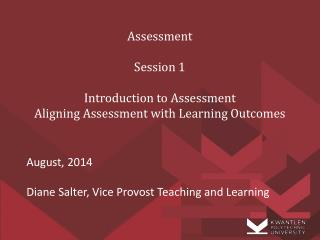 Assessment Session 1  Introduction to Assessment  Aligning Assessment with Learning Outcomes