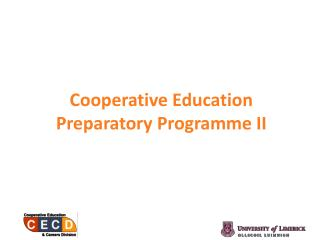 Cooperative Education Preparatory Programme II