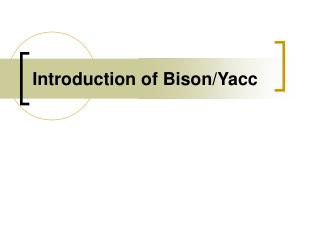 Introduction of Bison/Yacc