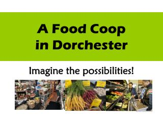 A Food Coop in Dorchester