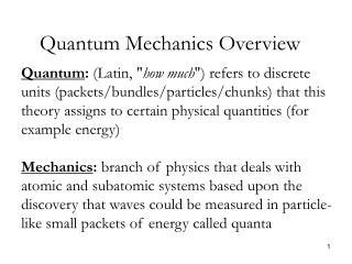 Quantum Mechanics Overview
