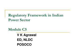 Regulatory Framework in Indian Power Sector Module C5