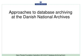 Approaches to database archiving at the Danish National Archives