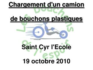 Chargement d'un camion de bouchons plastiques Saint Cyr l'Ecole 19 octobre 2010