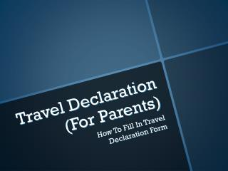 Travel Declaration (For Parents)