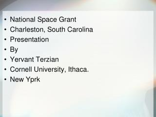 National Space Grant Charleston, South Carolina Presentation By Yervant Terzian