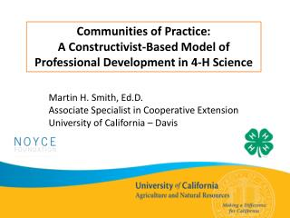 Communities of Practice:  A Constructivist-Based Model of  Professional Development in 4-H Science
