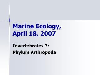Marine Ecology,  April 18, 2007