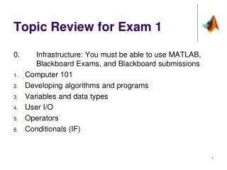 Topic Review for Exam 1