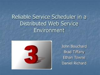 Reliable Service Scheduler in a Distributed Web Service Environment