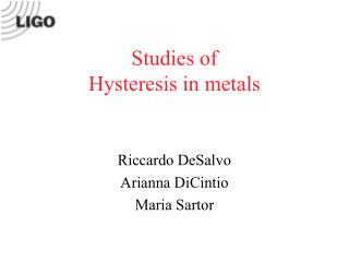 Studies of  Hysteresis in metals
