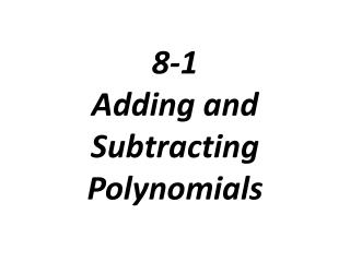 8-1  Adding and Subtracting Polynomials