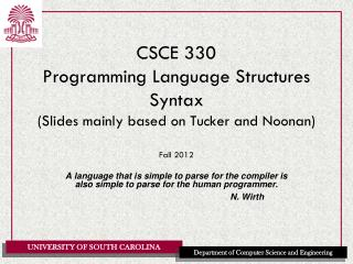 CSCE 330 Programming Language Structures Syntax (Slides mainly based on Tucker and Noonan)