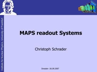 MAPS readout Systems Christoph Schrader