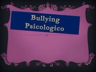 Bullying Psicologico