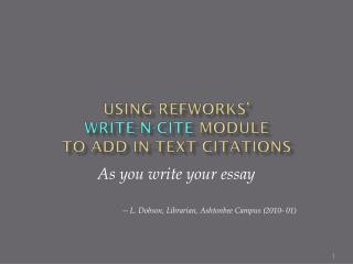 Using RefWorks '  Write-N-Cite module  to  add in-text citations