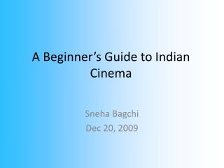 A Beginner's Guide to Indian Cinema