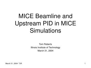 MICE Beamline and Upstream PID in MICE Simulations