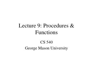 Lecture 9: Procedures & Functions