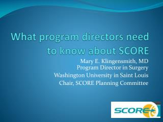 What program directors need to know about SCORE