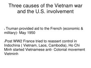 Three causes of the Vietnam war and the U.S. involvement