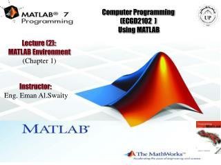 Computer Programming (ECGD2102 ) Using MATLAB