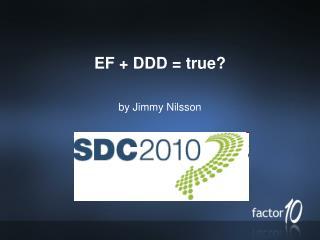 EF + DDD = true?