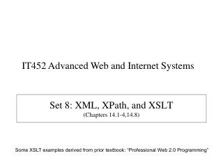 Set 8: XML, XPath, and XSLT (Chapters 14.1-4,14.8)