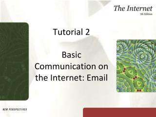 Tutorial 2 Basic Communication on the Internet: Email