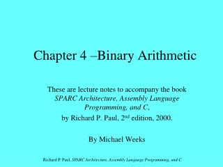Chapter 4 –Binary Arithmetic